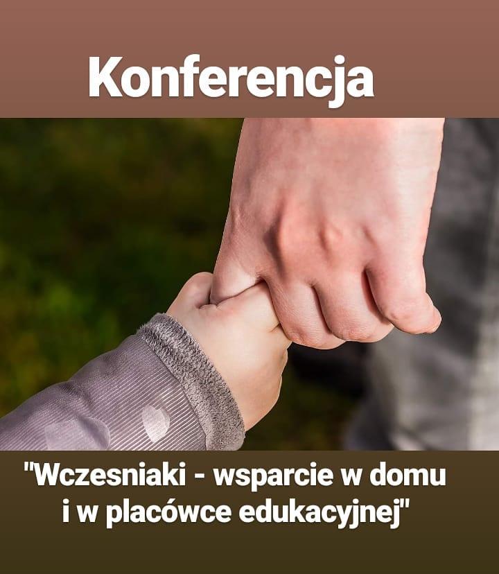 """Konferencja """"Wcześniaki – wsparcie rozwoju w domu i placówce edukacyjnej"""""""